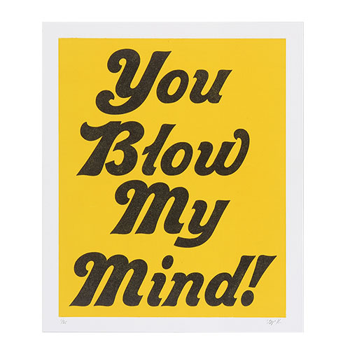 YOU BLOW MY MIND        YELLOW