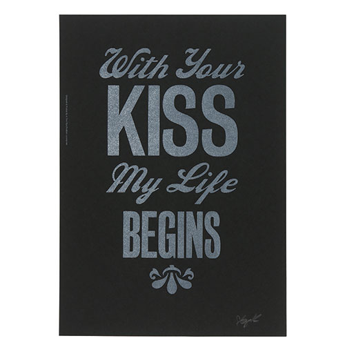 WITH YOUR KISS MY LIFE